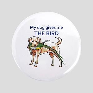DOG GIVES ME THE BIRD Button