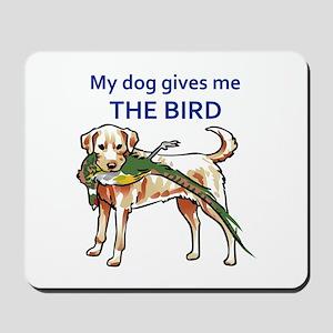 DOG GIVES ME THE BIRD Mousepad