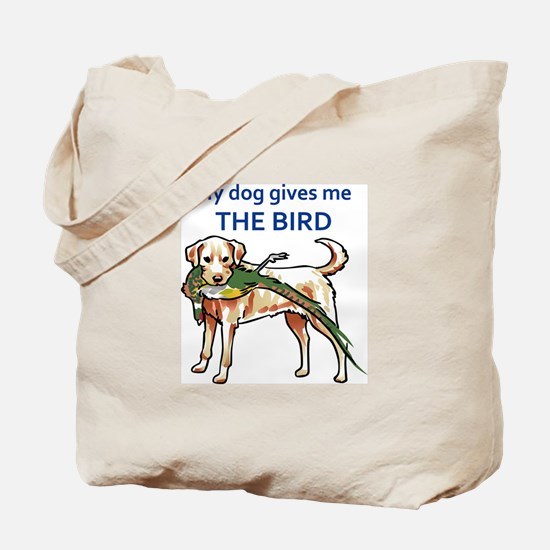 DOG GIVES ME THE BIRD Tote Bag