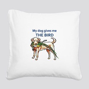 DOG GIVES ME THE BIRD Square Canvas Pillow