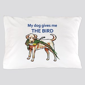 DOG GIVES ME THE BIRD Pillow Case