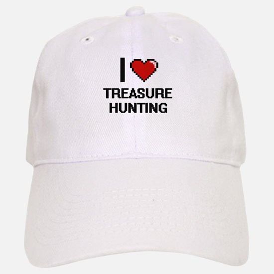 I love Treasure Hunting digital design Baseball Baseball Cap