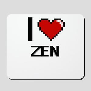 I love Zen digital design Mousepad