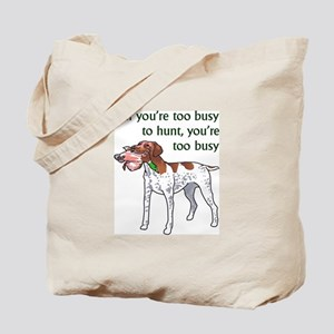 TOO BUSY TO HUNT Tote Bag