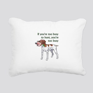 TOO BUSY TO HUNT Rectangular Canvas Pillow