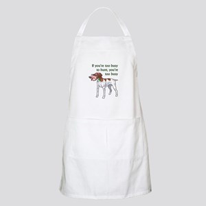 TOO BUSY TO HUNT Apron
