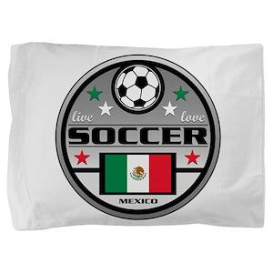 Live Love Soccer Mexico Pillow Sham
