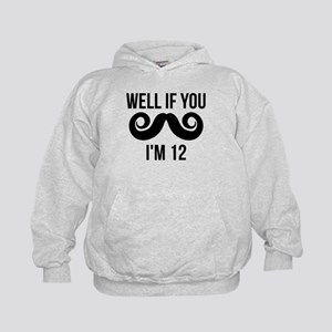 Well If You Mustache Im 12 Hoodie