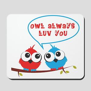 Owl always luv you Mousepad
