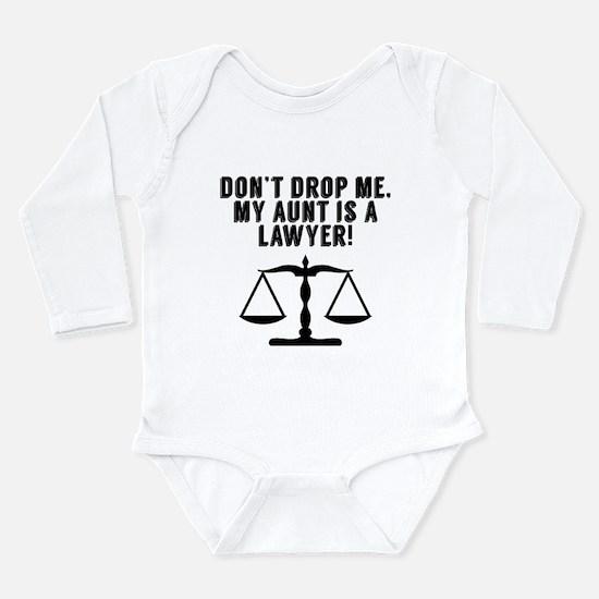 Don't Drop Me My Aunt Is A Lawyer Body Suit