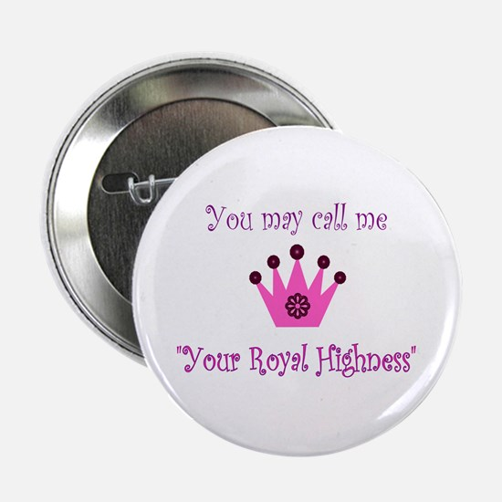 Your Royal Highness Button