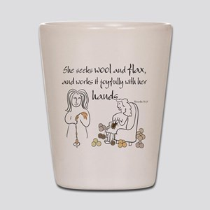 proverbs 31_13v2 Shot Glass