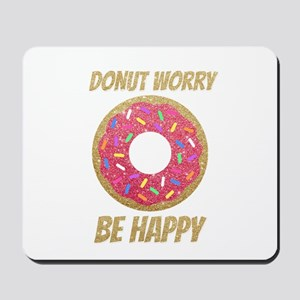 Donut Worry Be Happy Mousepad