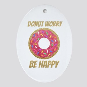 Donut Worry Be Happy Oval Ornament