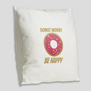 Donut Worry Be Happy Burlap Throw Pillow