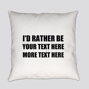Personalized I'd Rather Be Everyday Pillow