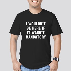 I wouldn't be here Men's Fitted T-Shirt (dark)