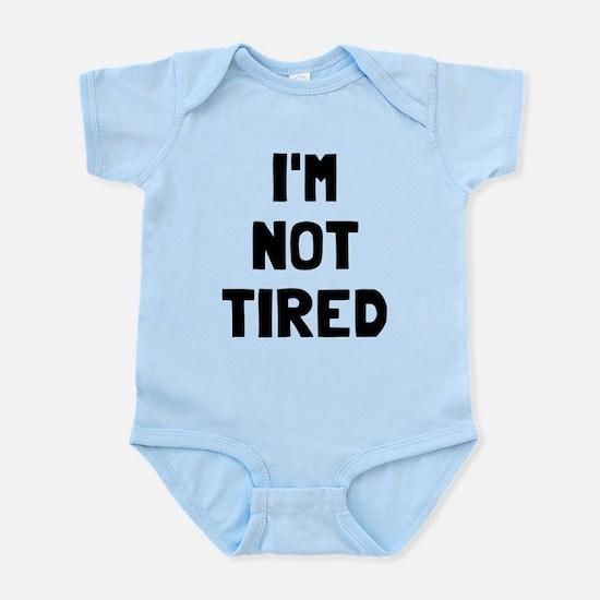 I'm so tired I'm not tired Infant Bodysuit