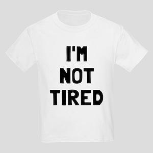 I'm so tired I'm not tired Kids Light T-Shirt