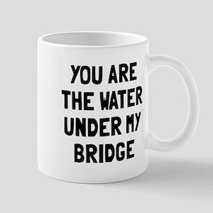 Water under my bridge Mug