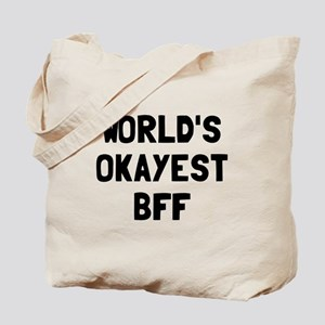 World's Okayest BFF Tote Bag