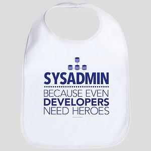 Developers Need Heroes Sysadmin Bib