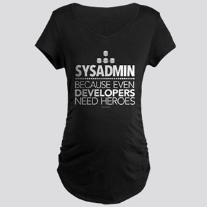 Developers Need Heroes Sysa Maternity T-Shirt