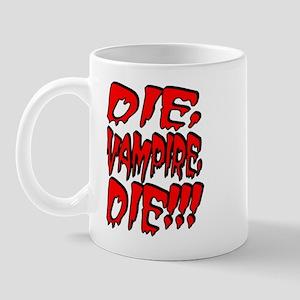 Die, Vampire, Die!!! Mug