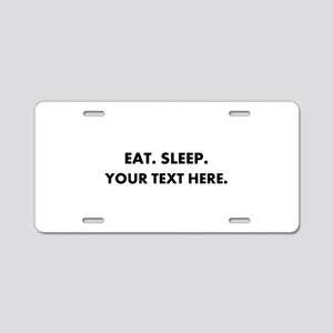 Personalized Eat Sleep Aluminum License Plate