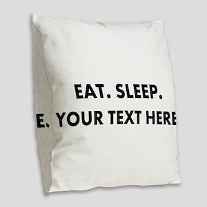 Personalized Eat Sleep Burlap Throw Pillow