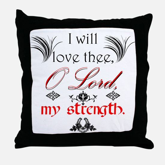 Psalm 18:1 Quote 1 Throw Pillow