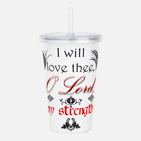 Psalm 18:1 Quote 1 Acrylic Double-wall Tumbler