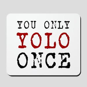 YOLO Once Mousepad