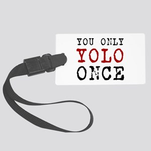 YOLO Once Large Luggage Tag