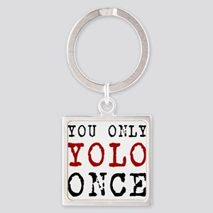 YOLO Once Keychains