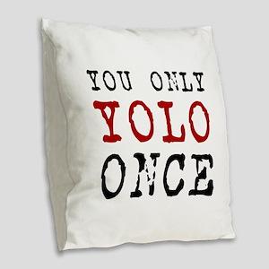 YOLO Once Burlap Throw Pillow