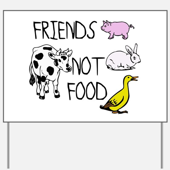 FRIENDS NOT FOOD Yard Sign