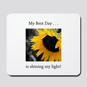 My Best Day Shine Your Light Sunflower Mousepad