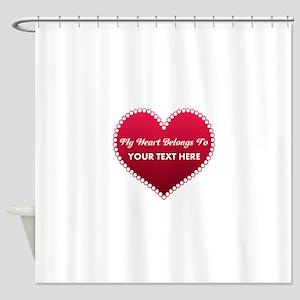 Custom Heart Belongs To Shower Curtain