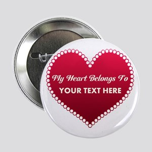 "Custom Heart Belongs To 2.25"" Button"