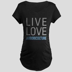 Live Love Arboriculture Maternity T-Shirt