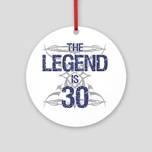 Legend 30th Birthday Round Ornament