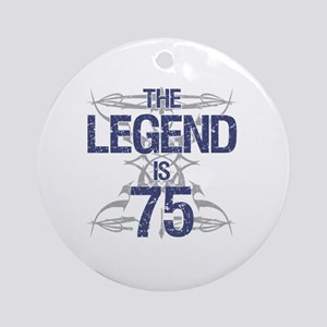 Legend 75th Birthday Round Ornament