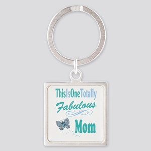 One Totally Fabulous Mom Square Keychain