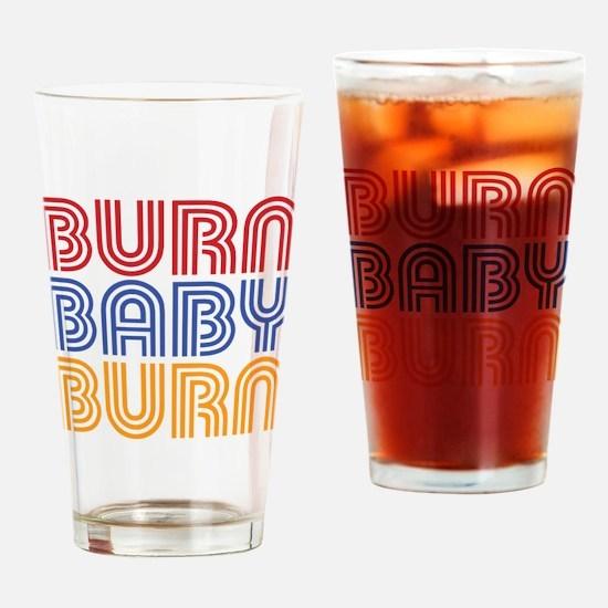 BURN BABY BURN Drinking Glass