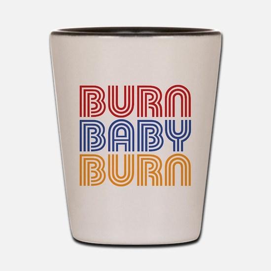 BURN BABY BURN Shot Glass