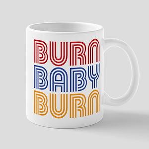 BURN BABY BURN Mugs