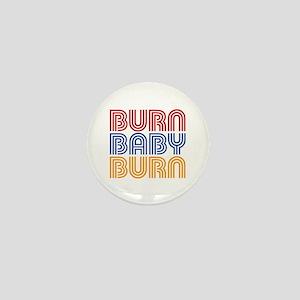 BURN BABY BURN Mini Button