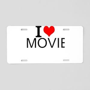 I Love Movies Aluminum License Plate