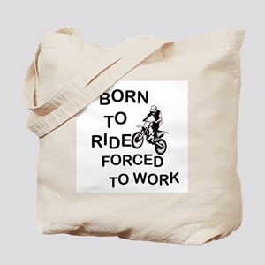 MOTORCYCLES - BORN TO RIDE FORCED TO WORK Tote Bag